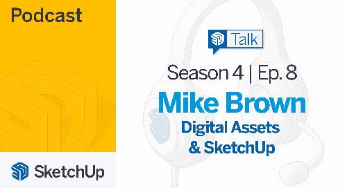 [Season 4, Episode 8] SketchUp Talk: Digital Assets and SketchUp