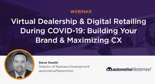 Virtual Dealership & Digital Retailing During COVID-19