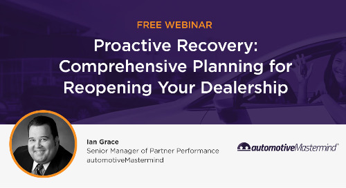 Comprehensive Planning for Reopening Your Dealership