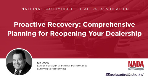 Proactive Recovery: Comprehensive Planning for Reopening Your Dealership