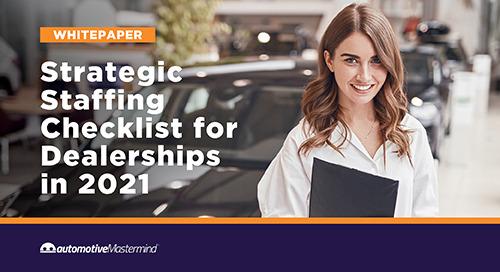 Strategic Staffing Checklist for Dealerships in 2021