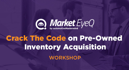 Crack the Code on Pre-Owned Inventory Acquisition: Workshop Recording