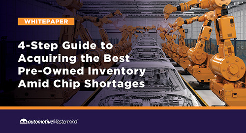 4-Step Guide to Acquiring the Best Pre-Owned Inventory Amid Chip Shortages