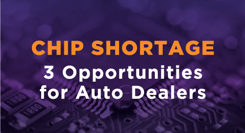 3 Emerging Opportunities for Auto Dealers Amid Chip Shortages