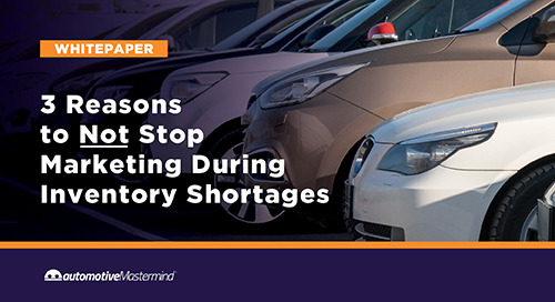 3 Reasons to Not Stop Marketing During Inventory Shortages