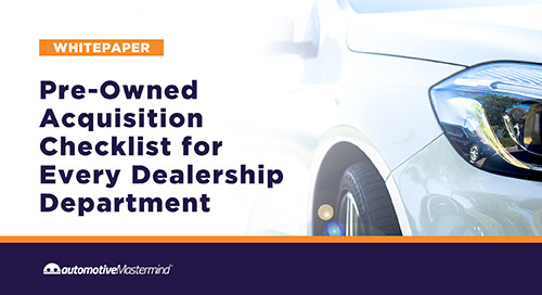 Pre-Owned Acquisition Checklist for Every Dealership Department