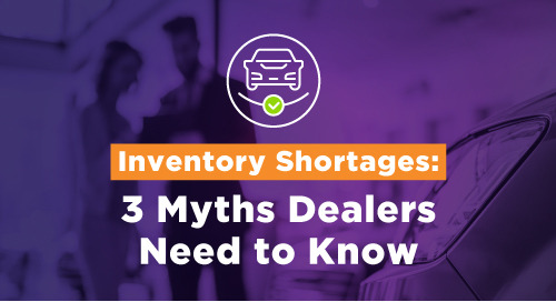 Inventory Shortages: 3 Myths Dealers Need to Know