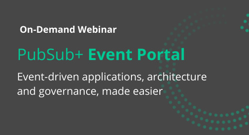 On-Demand Webinar: An Introduction to PubSub+ Event Portal