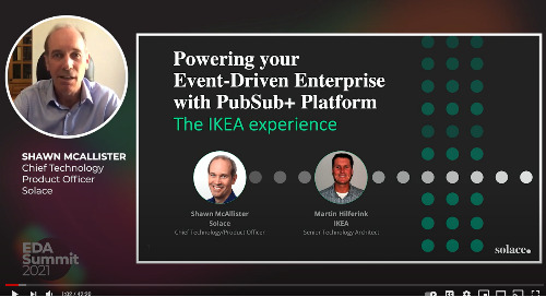 VIDEO: Powering Your Event-Driven Enterprise with PubSub+ Platform: The IKEA Experience