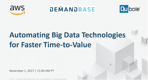 Automating Big Data Technologies for Faster Time-to-Value