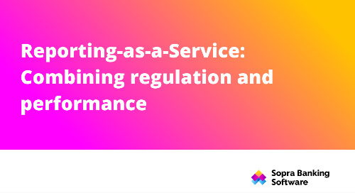 Find out how financial institutions can use reporting-as-a-service to combine regulation and performance.