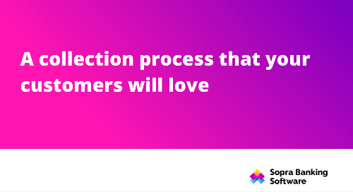 A collection process that your customers will love