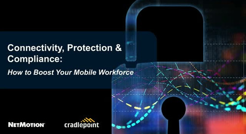 Connectivity, Protection & Compliance: How to Boost Your Mobile Workforce