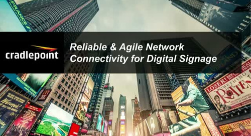 Reliable & Agile Network Connectivity for Digital Signage