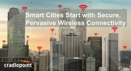 Smart Cities Start with Secure, Pervasive Wireless Connectivity