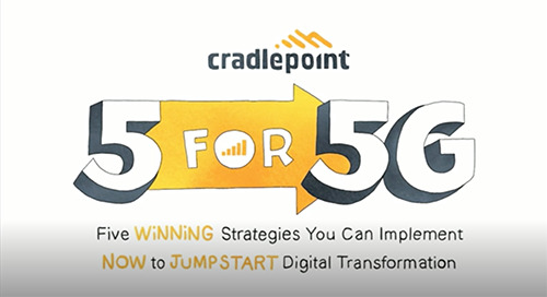 5 for 5G: Five Strategies to Implement Now to Jumpstart Digital Transformation