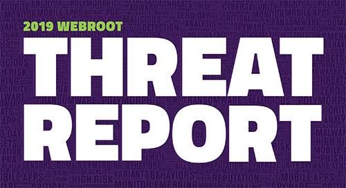 2019 Webroot Threat Report