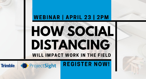 [On-Demand Webinar] How Social Distancing Will Impact Work in the Field | April 23 - 2:00 PM EDT