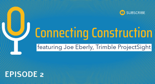 Episode 2, featuring Joe Eberly of Trimble