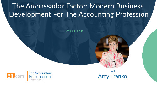 Webinar: The Ambassador Factor: Modern Business Development for the Accounting Profession