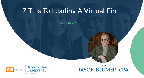 Webinar: 7 Tips to Leading a Virtual Accounting Firm