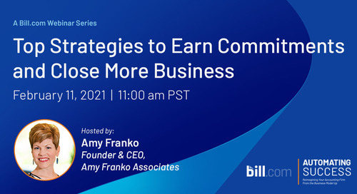 Coming Soon* February 11, 2021 | 11am PST: Top Strategies to Earn Commitments & Close More Business