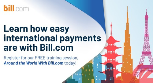 February 9 | 12:30pm PST: Around the World with Bill.com - How International Payments Work