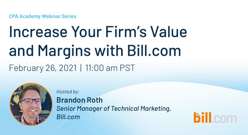 February 26 | 11:00 am PST: Increase Your Firm's Value and Margins with Bill.com