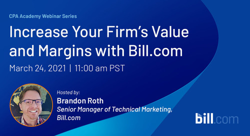 March 24 | 11:00 am PST: Increase Your Firm's Value and Margins with Bill.com