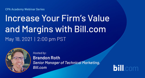 May 18 | 2:00 pm PST: Increase Your Firm's Value and Margins with Bill.com