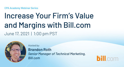 June 17 | 1:00 pm PST: Increase Your Firm's Value and Margins with Bill.com