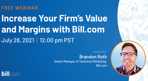 July 28 | 12:00 pm PST: Increase Your Firm's Value and Margins with Bill.com