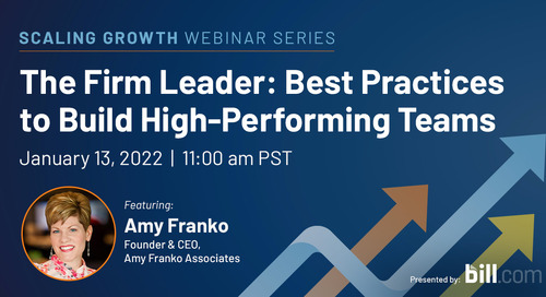 January 13, 2022 | 11:00 am PST: The Firm Leader: Best Practices to Build High-Performing Teams