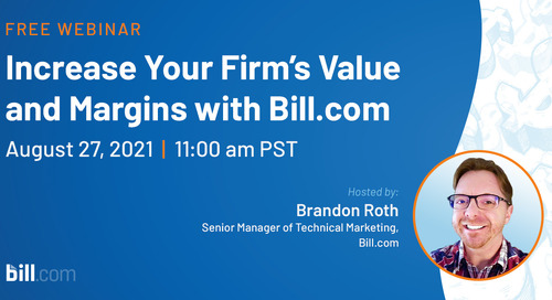 August 27 | 11:00 am PST: Increase Your Firm's Value and Margins with Bill.com