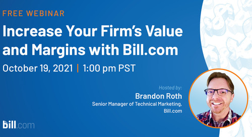 October 19 | 1:00 pm PST: Increase Your Firm's Value and Margins with Bill.com