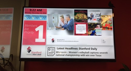 A Solid Investment—Stanford Federal Credit Union Takes Advantage of Visual Communications Management
