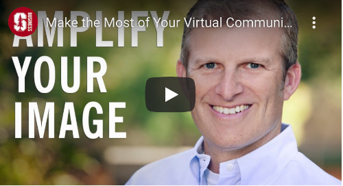 Make the Most of Your Virtual Communications, as seen on Stanford Business
