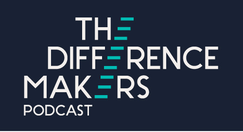 Introducing B2B Difference Makers Podcast: Are You One?