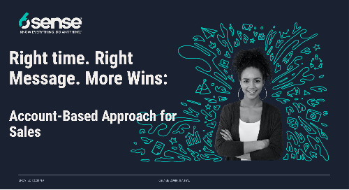 Right Time. Right Message. More Wins - An Account-Based Approach to Sales