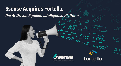 6sense Acquires Fortella to Enable B2B Marketers to Plan, Measure and Forecast Pipeline