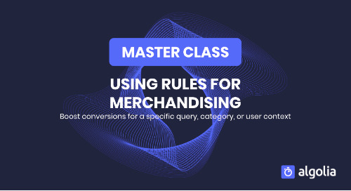 Master Class: using Rules for merchandising