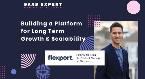 SaaS Expert Series: Building a Platform for Long Term Growth & Scalability