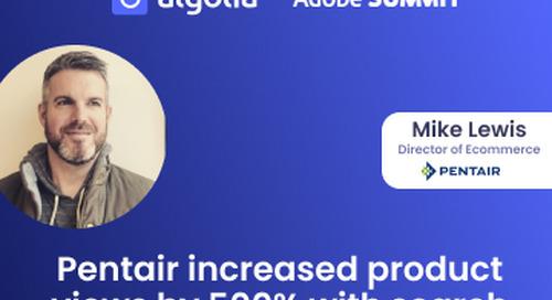 Pentair Customer Showcase: Strengthening Adobe's ecommerce engine using Algolia