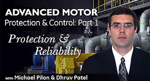 Advanced Motor Protection and Control Part I - Protection & Reliability