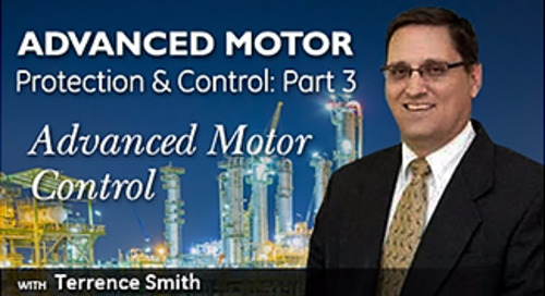 Advanced Motor Protection and Control Part III - Advanced Motor Control