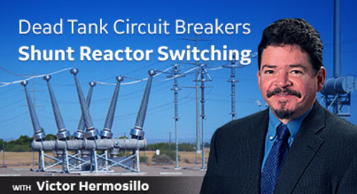 Dead Tank Circuit Breakers - Shunt Reactor Switching