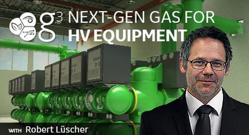 g³: Next-Gen Gas for HV Equipment