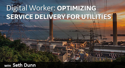 Digital Worker: Optimizing Service Delivery for Utilities