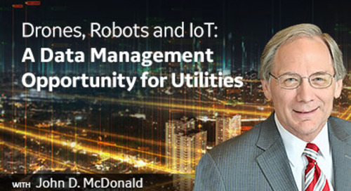 Drones, Robots and IoT: A Data Management Opportunity for Utilities
