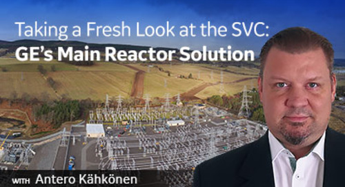 Taking a Fresh Look at the SVC: GE's Main Reactor Solution